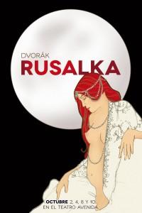 2015. Afiche para la ópera Rusalka, de Dvorak. Producción de Buenos Aires Lírica. Teatro Avenida, Buenos Aires.