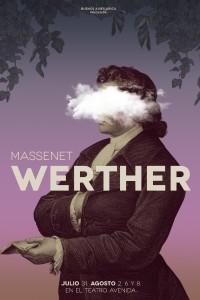 2015. Afiche para la ópera Werther, de Massenet. Producción de Buenos Aires Lírica. Teatro Avenida, Buenos Aires.