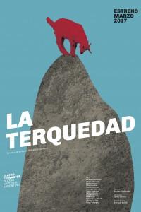 2017. Afiche para la obra La terquedad, Teatro Nacional Argentino - Teatro Cervantes.
