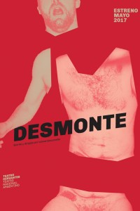 2017. Afiche para la obra Desmonte, Teatro Nacional Argentino, Rosario.