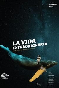 2018. Afiche para la obra La vida extraordinaria, Teatro Nacional Argentino - Teatro Cervantes.