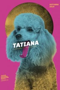 2018. Afiche para la obra Tatiana, Teatro Nacional Argentino, Rosario.