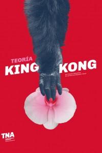 2020. Afiche para la obra Teoría King Kong, Teatro Nacional Argentino - Teatro Cervantes.